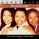 Brownstone: Super Hits/Brownstone