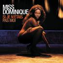 Si je n'étais pas moi/Miss Dominique