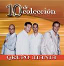 10 De Coleccion/Grupo Mania
