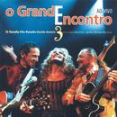 O Grande Encontro 3/Elba Ramalho, Zé Ramalho & Geraldo Azevedo