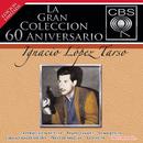 La Gran Colección del 60 Aniversario CBS - Ignacio López Tarso/Ignacio López Tarso
