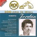 RCA 100 Años De Musica/Roberto Jordán