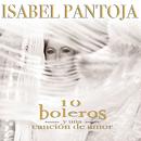 Diez Boleros Y Una Canción De Amor/Isabel Pantoja