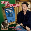 Gestern war heute morgen/Günter Grünwald