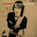 Zwischen Null und Zero/Rio Reiser