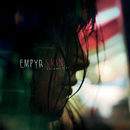 Your Skin My Skin/Empyr