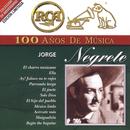RCA 100 Años de Música/Jorge Negrete