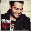 Tomorrow Only Knows/Alejandro Fuentes