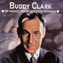 16 Most Requested Songs/Buddy Clark