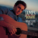 What I Live To Do/James Bonamy