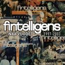 Nää Vuodet 1997 - 2003/Fintelligens