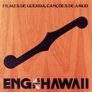 Filmes De Guerra, Canções De Amor/Engenheiros Do Hawaii
