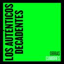 Obras Cumbres/Los Autenticos Decadentes