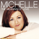 The Meaning Of Love/Michelle McManus