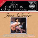 La Gran Coleccion Del 60 Aniversario CBS -Juan Salvador/Juan Salvador