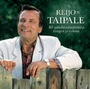 40 Unohtumatonta Laulua - Tangot & Valssit/Reijo Taipale