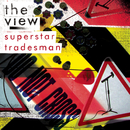 Superstar Tradesman/The View
