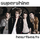Heartbeats/Supershine