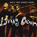 What's Your Favorite Color? (Remixes, B-sides & Rarities)/Living Colour