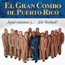 ¡Aqui Estamos y de Verdad!/El Gran Combo De Puerto Rico