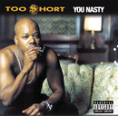 You Nasty/Too $hort
