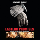 Eastern Promises - Original Motion Picture Soundtrack/Howard Shore