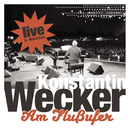 Am Flussufer - Live/Konstantin Wecker