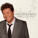 Songs Of Love/Michael Ball