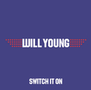 Switch It On/Will Young