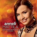 40 Unohtumatonta laulua/Anneli Mattila