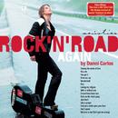 Rock 'N' Road Again/Danni Carlos