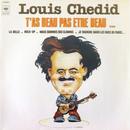 T'as beau pas être beau/Louis Chedid