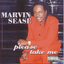 Please Take Me!/Marvin Sease