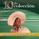 """10 de Colección/Francisco """"Charro"""" Avitia"""