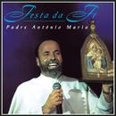 Festa Da Fé/Padre Antônio Maria