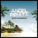Estoy Enamorado/Angel El Pirata