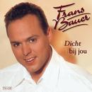Dicht bij jou/Frans Bauer
