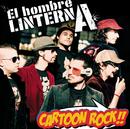Cartoon Rock!!/El Hombre Linterna