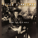 Flown This Acid World/Peter Himmelman