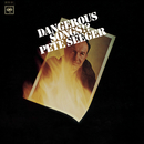 Dangerous Songs!?/Pete Seeger