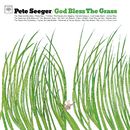 God Bless The Grass/Pete Seeger