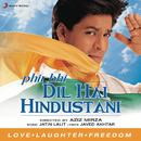 Phir Bhi Dil Hai Hindustani (Original Motion Picture Soundtrack)/Jatin Lalit
