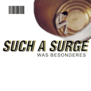 Was Besonderes (Special Edition)/Such A Surge