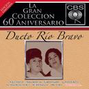 La Gran Coleccion Del 60 Anivesario CBS - Dueto Rio Bravo/Dueto Río Bravo