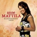 40 Unohtumatonta laulua/Anne Mattila