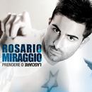 Prendere o lasciare/Rosario Miraggio