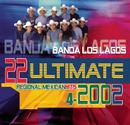 22 Ultimate Regional Mexican Hits 2002/Banda Los Lagos