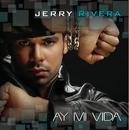Ay! Mi Vida/Jerry Rivera