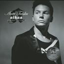 Aikaa - Greatest Hits Vol. 1/Antti Tuisku