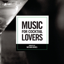 Music For Cocktail Lovers/Nathan Haines